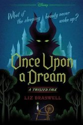 Once Upon a Dream : A Twisted Tale - Liz Braswell