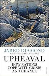 Upheaval : How Nations Cope with Crisis and Change - Jared Diamond