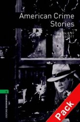 OXFORD BOOKWORMS LIBRARY New Edition 6 AMERICAN CRIME STORIES AUDIO CD PACK