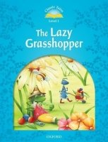 Classic Tales Second Edition Level 1 the Lazy Grasshopper with Audio CD Pack