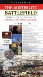 The Austerlitz Battlefield – Guide to the the Area of the Battle of the Three Emperors - Jaromír Hanák