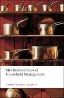 MRS. BEETONS BOOK OF HOUSEHOLD MANAGEMENT (Oxford World´s Classics New Edition)