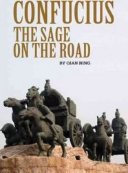 Confucius : The Sage on the Road - Ning Qian