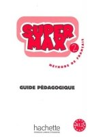 SUPER MAX 2 GUIDE PEDAGOGIQUE