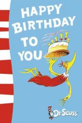 DR SEUSS: HAPPY BIRTHDAY TO YOU!