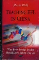 Teaching EFL in China What Every Foreign Teacher Should Know Before They Go