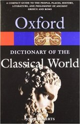 OXFORD DICTIONARY OF THE CLASSICAL WORLD (Oxford Paperback Reference)