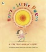 HERE´S A LITTLE POEM: A VERY FIRST BOOK OF POETRY