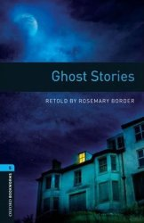 Oxford Bookworms Library 5 Ghost Stories (New Edition) - Rosemary Border
