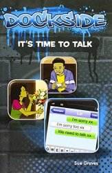 Dockside: It's Time to Talk (Stage 4 Book 1)
