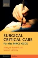 Surgical Critical Care : For the MRCS Osce, 2nd. ed.