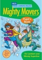 DELTA YOUNG LEARNERS ENGLISH: MIGHTY MOVERS PUPIL´S BOOK