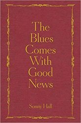 The Blues Comes With Good News - Sonny Hall