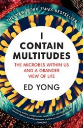 I Contain Multitudes : The Microbes Within Us...