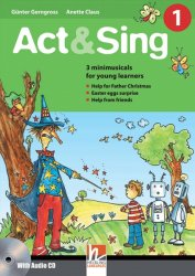 ACT & SING 1 + AUDIO CD (3 mini-musicals for young learners)