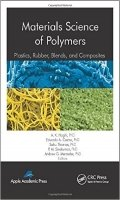 Materials Science of Polymers : Plastics, Rubber, Blends, and Composites