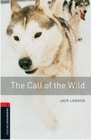 OXFORD BOOKWORMS LIBRARY New Edition 3 THE CALL OF THE WILD AUDIO CD PACK