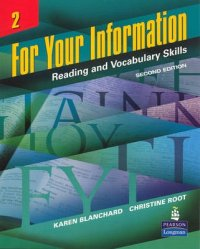 For Your Information 2: Reading and Vocabulary Skills - 2nd Revised edition - Karen Louise Blanchard;Christine Baker Root