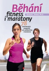 Běhání - fitness i maratony - Richard L. Brown [E-kniha]