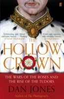 Hollow Crown: The Wars of the Roses and the Rise of the Tudors
