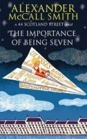 THE IMPORTANCE OF BEING SEVEN: 44 SCOTLAND STREET, BOOK 6