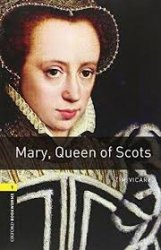 OXFORD BOOKWORMS LIBRARY New Edition 1 MARY QUEEN OF SCOTS AUDIO CD PACK