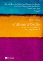 Collisions of Conflict Studies in American History and Culture, 1820-1920