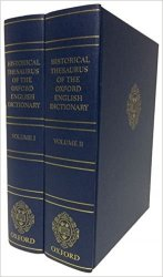 Historical Thesaurus of the Oxford English Dictionary: With Additional Material from a Thesaurus of