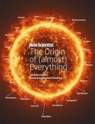 New Scientist: The Origin of (Almost) Everything - Stephen William Hawking;Graham Lawton