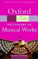 OXFORD DICTIONARY OF MUSICAL WORKS (Oxford Paperback Reference)