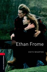 Oxford Bookworms Library 3 Ethan Frome (New Edition)