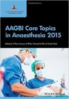 AAGBI Core Topics in Anaesthesia