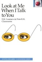 Look at Me When I Talk to You EAL Learners in Non-EAL Classrooms