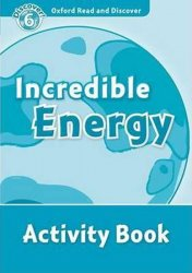 Oxford Read and Discover Level 6 Incredible Energy Activity Book - Louise Spilsbury
