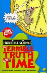 Horrible Science: The Terrible Truth About Time