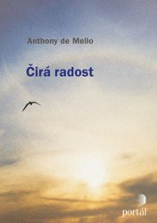 Čirá radost - Anthony De Mello
