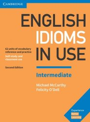 English Idioms in Use Intermediate Book with Answers - Michael McCarthy;Felicity O'Dell