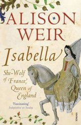 Isabella : She-Wolf of France, Queen of England - She-Wolf of France, Queen of England - Alison Weirová