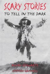 Scary Stories to Tell in the Dark - Alvin Schwartz