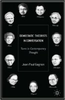 Gagnon, Democratic Theorists in Conversation - Turns in Contemporary Thought