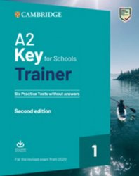 A2 Key for Schools Trainer Six Practice Tests without answers with Downloadable Audio