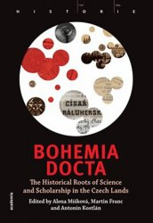 Bohemia docta - The Historical Roots of Science and Scholarschip in the Czech Lands - Martin Franc;Antonín Kostlán;Alena Míšková