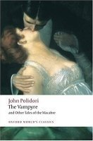 THE VAMPYRE AND OTHER TALES OF THE MACABRE (Oxford World´s Classics New Edition)