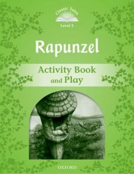 Classic Tales 3 Rapunzel Activity Book and Play (2nd) - Sue Arengo
