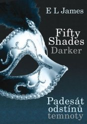 Fifty Shades Darker 2 / Padesát odstínů temnoty - E. L. James