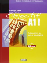 OBJECTIF A1! + CD AUDIO