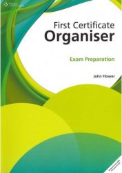 FIRST CERTIFICATE ORGANISER: EXAM PREPARATION (Third Edition for the Updated FCE 2008 Exam)