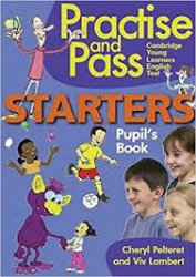 PRACTISE AND PASS STARTERS PUPIL´S BOOK