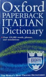 OXFORD PAPERBACK ITALIAN DICTIONARY: ITALIAN - ENGLISH, ENGLISH - ITALIAN
