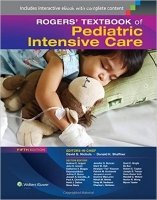 Rogers' Textbook of Pediatric Intensive Care, 5th Ed.